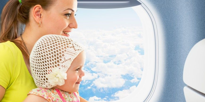 Be A Parent: Taking the plane with baby: take-off and landing precautions